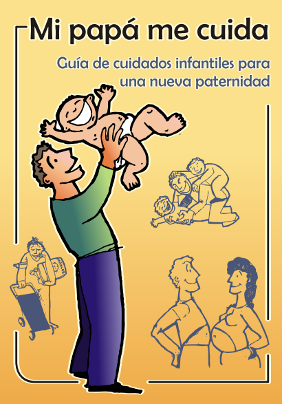 Mi papá me cuida... guía de cuidados para una nueva paternidad