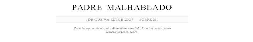 Cabecera del blog Padre Malhablado